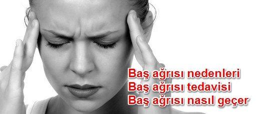 baş ağrısı nedenleri-ne iyi gelir-tedavisi